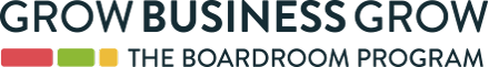 The Grow Business Grow The Boardroom Program