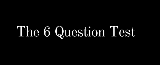 Have Your Clients Take The 6 Question Test…